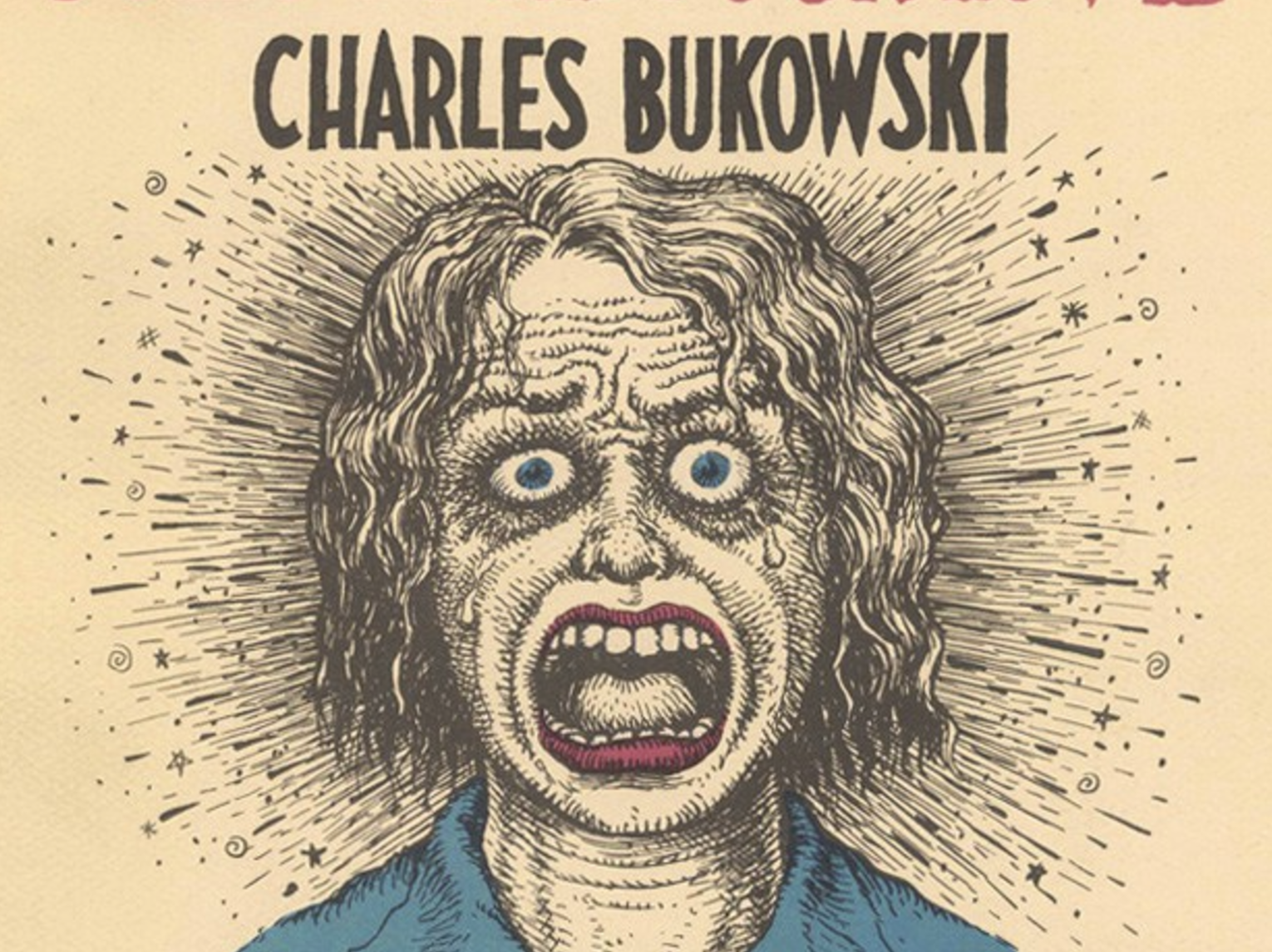 Three Charles Bukowski Books Illustrated by Robert Crumb: Underground Comic Art Meets Outsider Literature