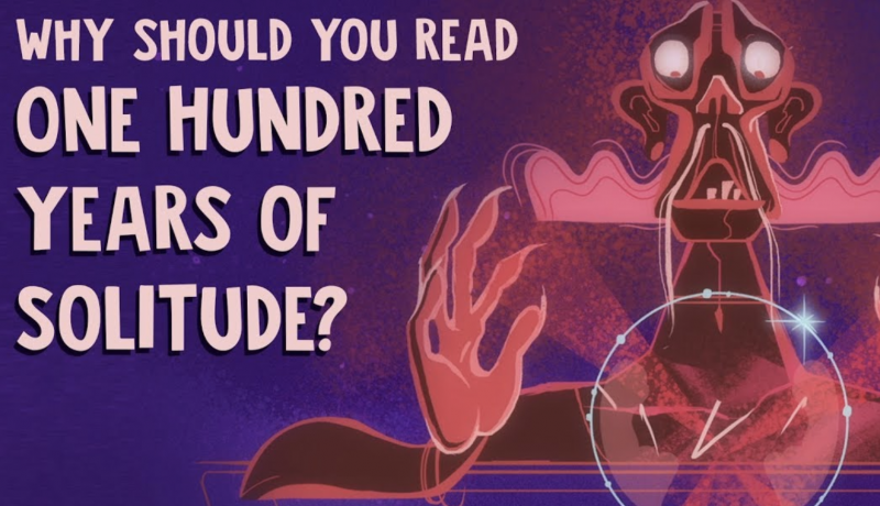 Why You Should Read One Hundred Years Of Solitude An Animated Video