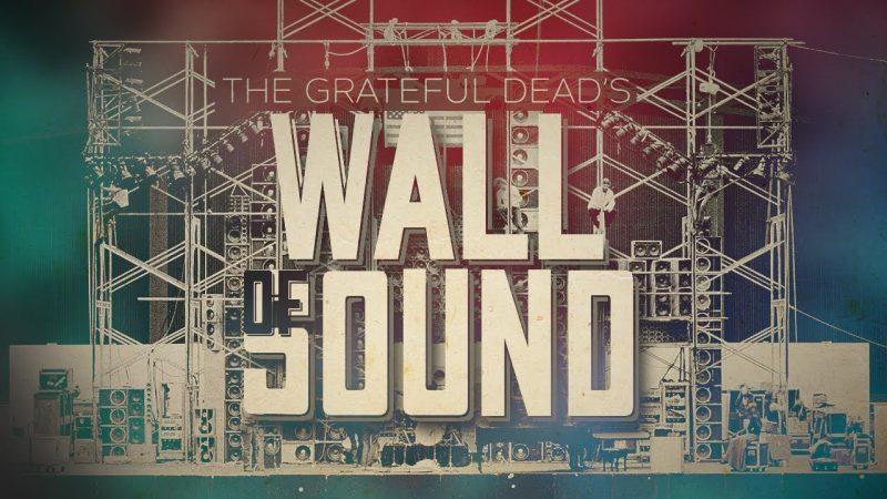 How The Grateful Dead U2019s  U201cwall Of Sound U201d