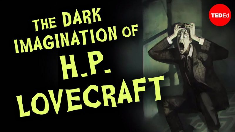 An Animated Introduction to H P  Lovecraft and How He