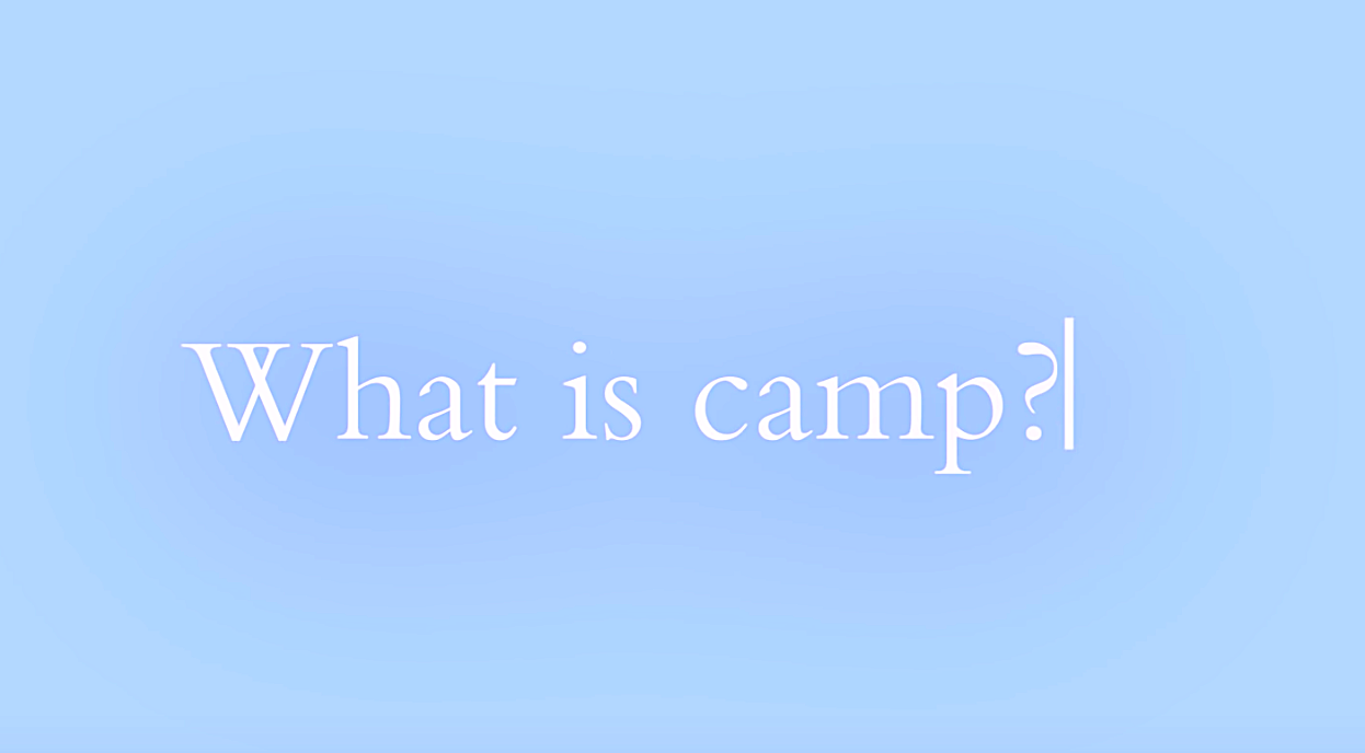 What is Camp? When the
