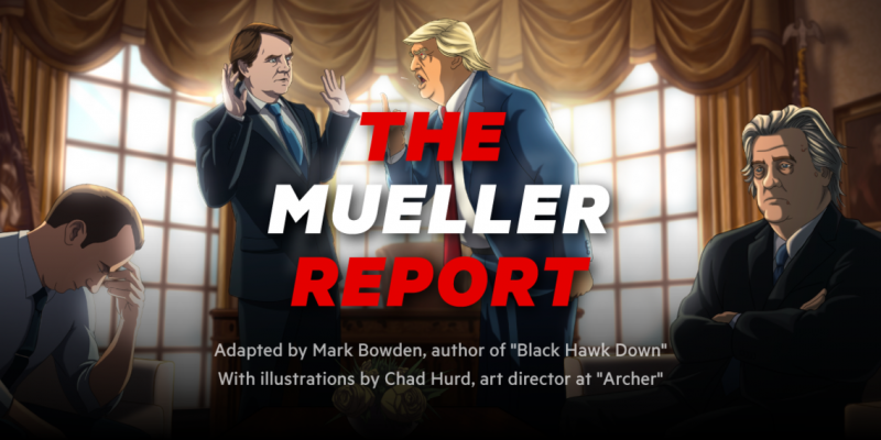 An Illustrated Version of The Mueller Report: Read Online an Edition Created by the Author of Black Hawk Down and an Illustrator from Archer