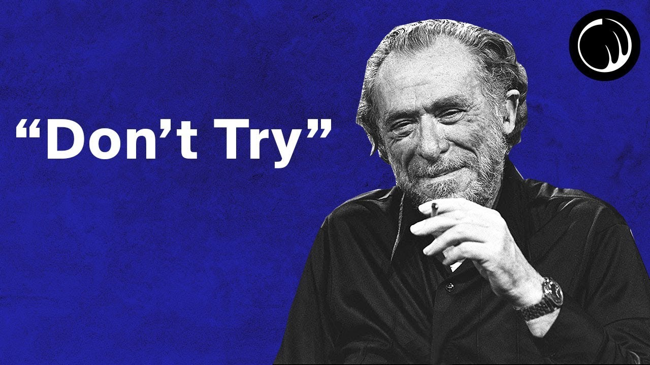 """""""Don't Try"""": The Philosophy of the Hardworking Charles Bukowski"""