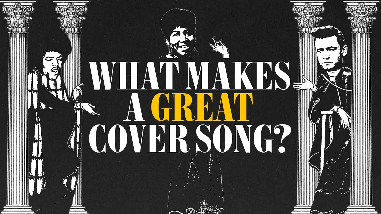 What Makes a Cover Song Great?: Our Favorites & Yours