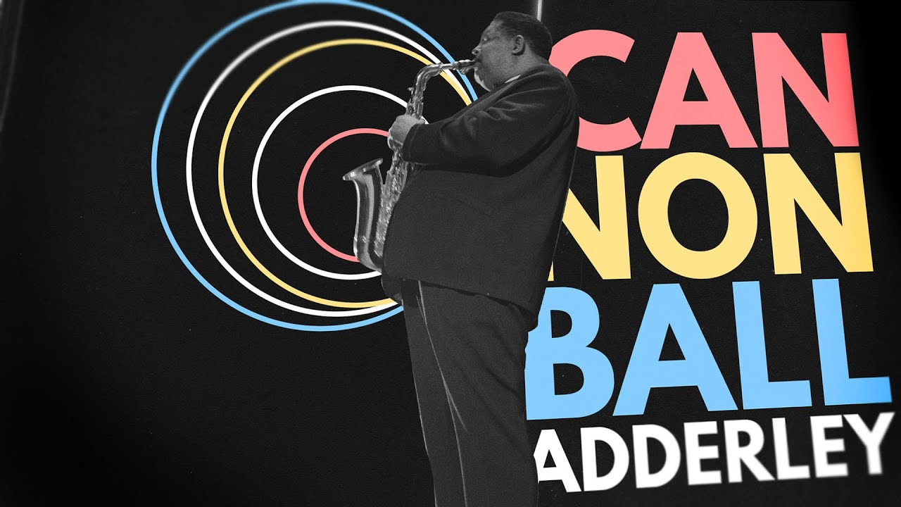 How Cannonball Adderley Shared the Joy of Jazz