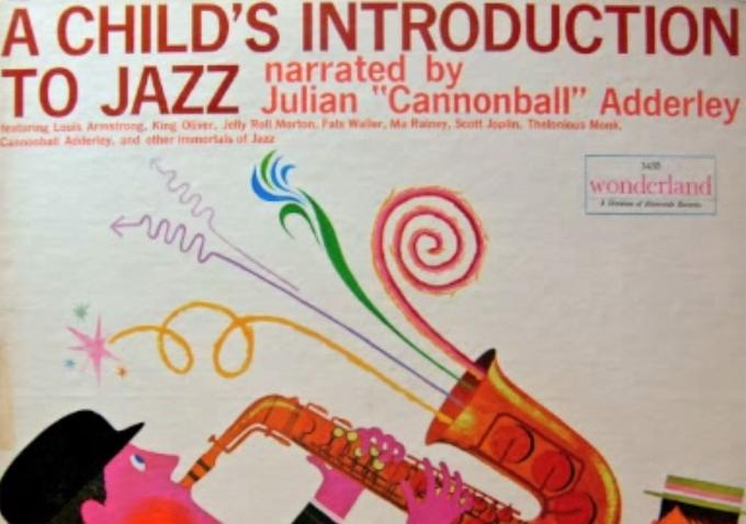 A Child's Introduction to Jazz by Cannonball Adderley (with Louis Armstrong & Thelonious Monk)