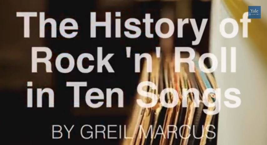 The History of Rock n Roll in 10 Songs: A List Created by Legendary Rock Critic Greil Marcus