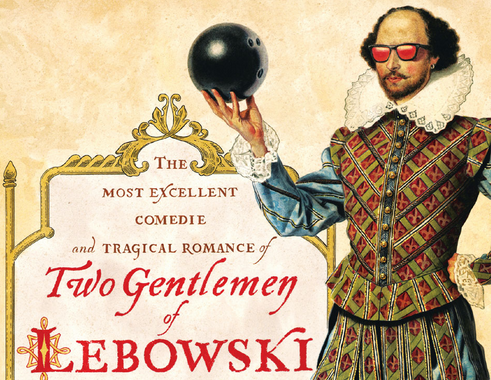 the two gentlemen of lebowski what if the bard wrote the