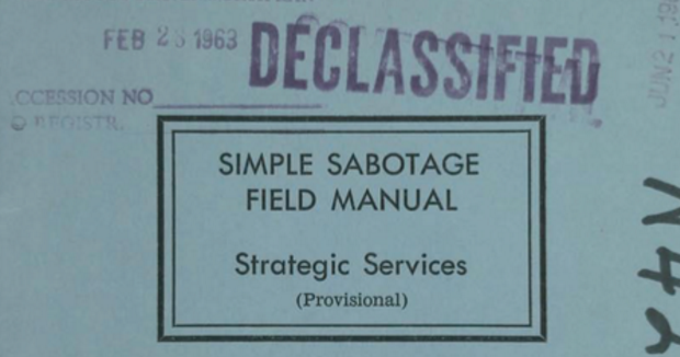"Read the CIA's Simple Sabotage Field Manual: A Timeless Guide to Subverting Any Organization with ""Purposeful Stupidity"" (1944)"