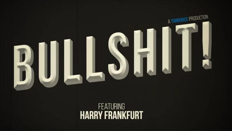 How to Spot Bullshit: A Primer by Princeton Philosopher Harry Frankfurt